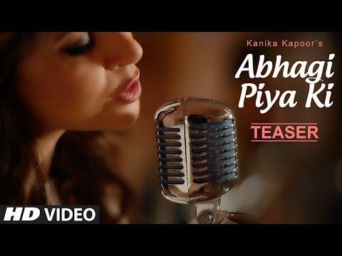 download lagu Song Teaser : Abhagi Piya Ki  Kanika Kapoor gratis