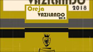 Oreja - Vazilando 2018 (Silvano Del Gado Remix) - Official Audio