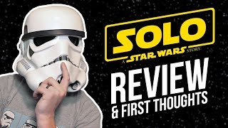Solo: A Star Wars Story - REVIEW / FIRST THOUGHTS - [SPOILERS]