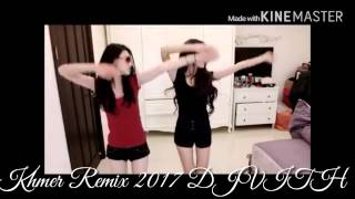 Remix Khmer  2017 DJ VITH