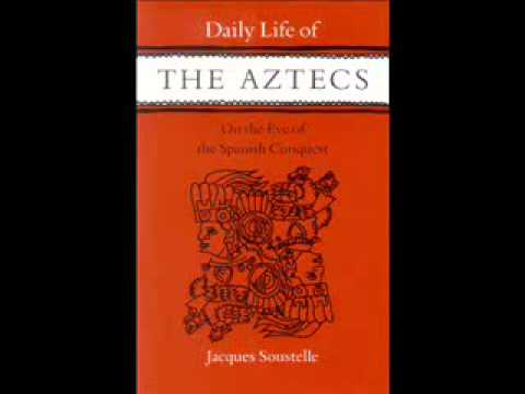 Daily Life Of The Aztecs by Jaques Soustelle - Introduction