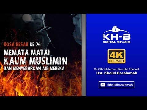 Dosa Besar Ke-76 | Memata Matai Kaum Muslimin dan Menyebarkan Aib Mereka