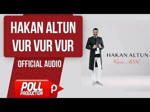 Hakan Altun - Vur Vur Vur - ( Official Audio )