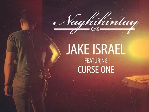 Naghihintay - Jake Israel Featuring Curse One (official Music Video) video