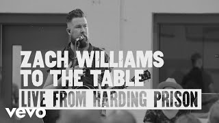 Download Lagu Zach Williams - To the Table (Live from Harding Prison) Gratis STAFABAND