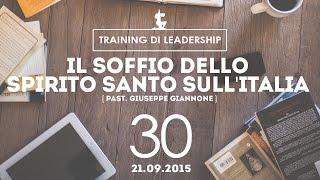 Training Leaders @ Milano | Il soffio dello Spirito Santo sull'Italia - Past.Giannone | 21.09.2014