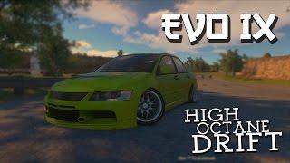 HIGH OCTANE DRIFT - EVO IX (Re-Uploaded)