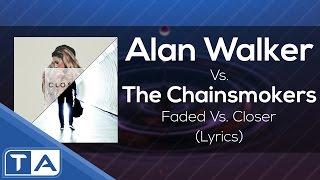 download lagu The Chainsmokers Vs. Alan Walker - Faded Vs. Closer gratis