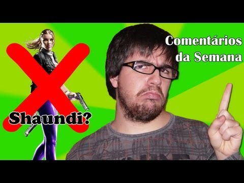 Comentarios da Semana #5 - Shaundi e Gargalhada Malfica!