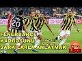 Fenerbahçe Kadrosunu Şarkılarla Anlatmak(GÜNCEL) (ARALIK)