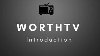 Brief Intro To WorthTV