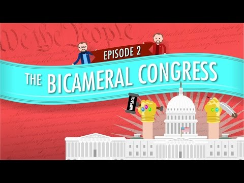 The Bicameral Congress: Crash Course Government and Politics #2