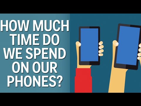 How Much Time Do We Spend On Our Phones?