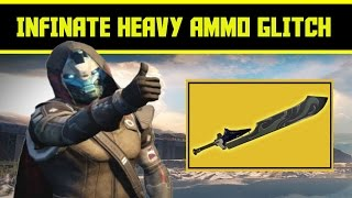 DESTINY -  INFINITE HEAVY AMMO GLITCH (NEVER RUN OUT OF AMMO AGAIN)