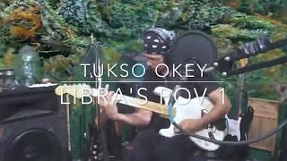 Tukso Okey   Libra's POV 1