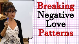 Dating Advice : How To Break Negative Patterns in Love