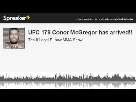 UFC 178 Conor McGregor has arrived part 5 of 5 made with Spreaker