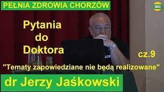 dr Jerzy Jaśkowski Pytania do Doktora cz.9 PEŁNIA ZDROWIA CHORZÓW 2019