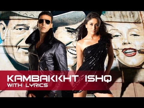 Kambakkht Ishq (Lyrical Song) | Akshay Kumar & Kareena Kapoor