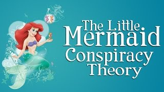 The Little Mermaid Conspiracy Theory: Ariel