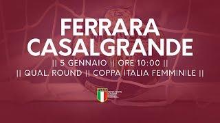 [Qual. Round] Coppa Italia F: Ferrara - Casalgrande 34-23