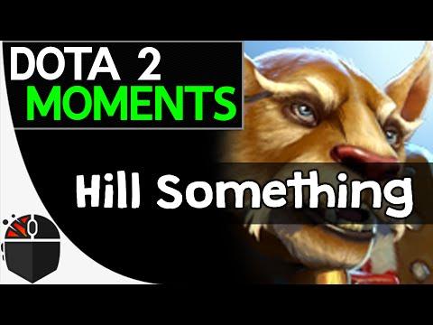 Dota 2 Moments  Hill Something