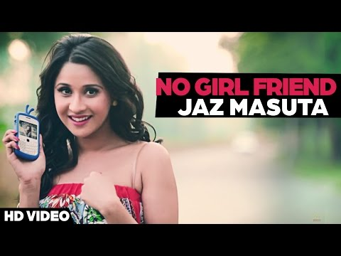 No Girl Friend Jaz Masuta - [ Official Video ] 2013 - Anand Music