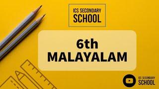 ICS SECONDARY SCHOOL (6th MALAYALAM)