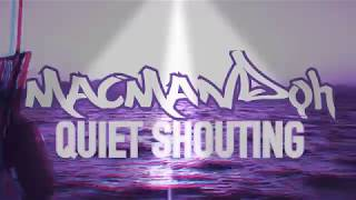 MacmandQH—QUİET SHOUTİNG ( Officall Music)