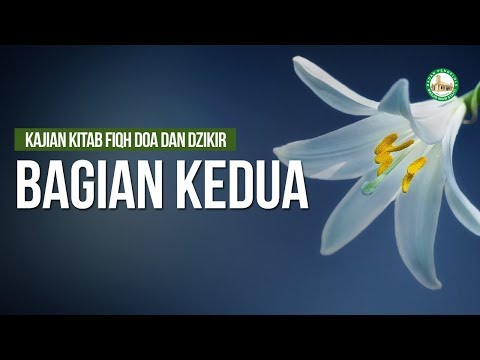 Bagian Kedua Fiqh Doa dan Dzikir - Ustadz Ahmad Zainuddin Al Banjary