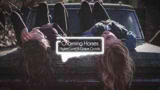 Charming Horses Higher Love Audio Ft Grace Grundy