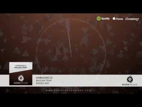 Harmonico - Balkan Trap (Radio Mix) // Evolve Records // TRAP 2016