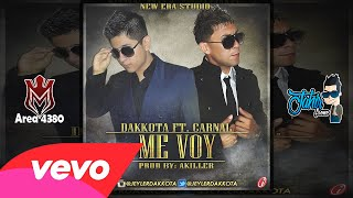 "Me Voy - Dakkota Ft Carnal (Original) ►NEW ® REGGAETON 2015 ◄ ""Exito © 2015"""