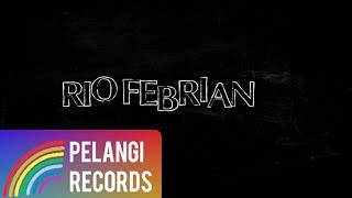 Pop - Rio Febrian - Mengerti Perasaanku (Official Lyric Video)