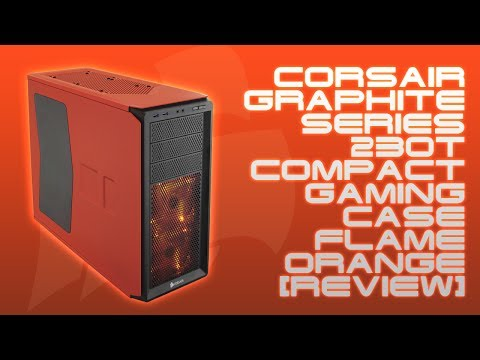 Corsair Graphite Series 230T Flame Orange Windowed Edition [Review]