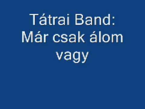 Tátrai Band - Már Csak álom Vagy
