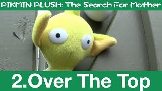 Over The Top - PIKMIN: The Search For Mother (2)