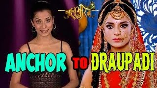 Mahabharat  OMG! Draupadi aka Pooja Sharma talks about her Journey from Anchor to Draupadi