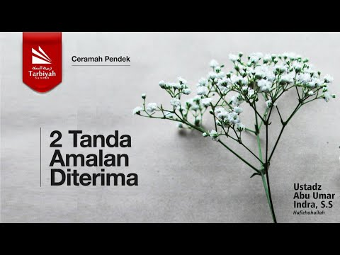2 Tanda Amalan Diterima  || Ustadz Abu Umar Indra Hafidzahullahu Ta'ala