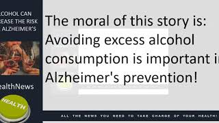 Today's Chiropractic HealthNews For You - Alcohol and Alzheimer's