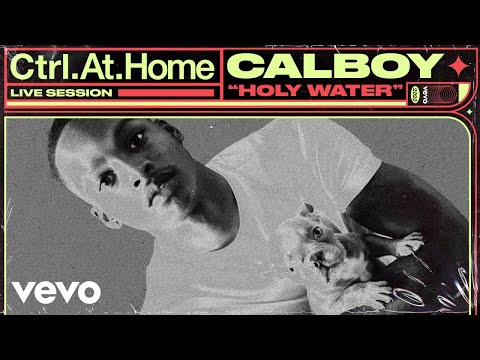 Calboy - Holy Water (Live Session)   Vevo Ctrl.At.Home