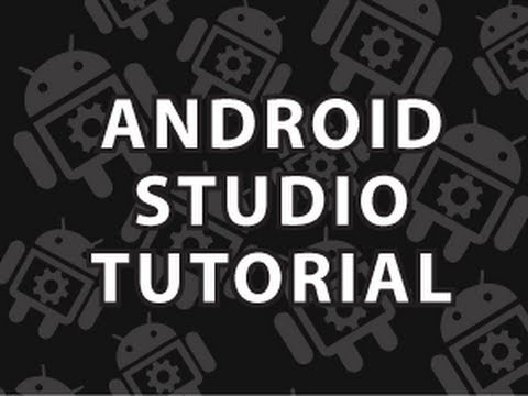 Android Studio Tutorial