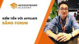 Hướng dẫn kiếm tiền Online với Affiliate    P6 - Kiếm tiền với Affiliate bằng Forum