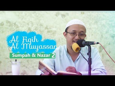 Fiqih Muyassar: Bab Sumpah dan Nazar 2 - Ustadz Aris Munandar