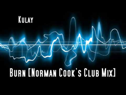 Kulay - Burn [Norman Cook's Club Mix]