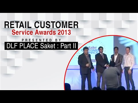 Retail Customer Service Awards 2013 presented by DLF PLACE Saket : Part II