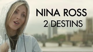Nina Ross -  2 destins (Clip officiel)