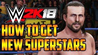 WWE 2k18: How to get NEW WWE Superstars (WWE 2k18 Downloads)