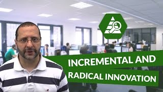 What is the difference between incremental and radical innovation - Innovation and Marketing
