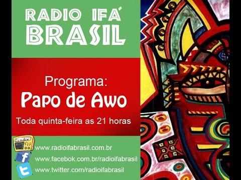 Radio Ifa Brasil - Papo de Awo - Etica Moral Religiao parte 2